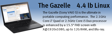 "The Gazelle (Sony VAIO S series) is the ultimate in portable computing performance.  Core i7 Quad processing power is enhanced by a 15.5"" FHD display with 1920x1080 resolution and Blu-ray."