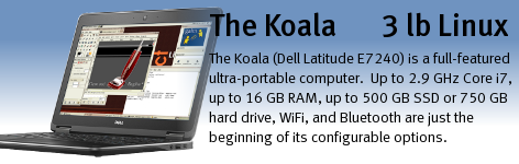 The Koala (Dell Latitude E6530 / E7240 with Linux) ultra-portable computer.